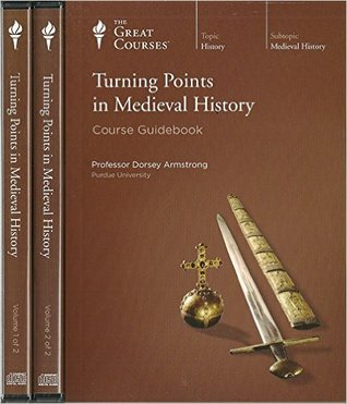 Turning Points in Medieval History by Dorsey Armstrong