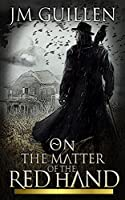 On the Matter of the Red Hand (The Paean of Sundered Dreams, #3)