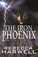 The Iron Phoenix (The Storm's Quarry Series Book 1)