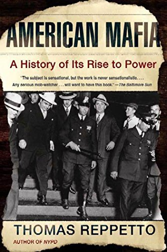 American Mafia - A History of its Rise to Power (2004) - Thomas Reppetto
