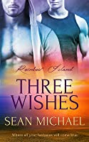 Three Wishes (Rainbow Island, #1)