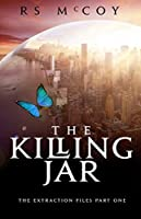 The Killing Jar (The Extraction Files #1)
