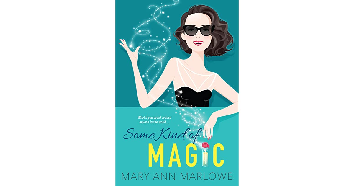 Lyric mc magic girl i love you lyrics : Some Kind of Magic by Mary Ann Marlowe
