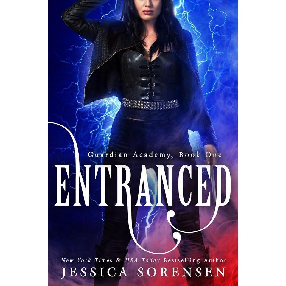 Entranced Guardian Academy 1 By Jessica Sorensen