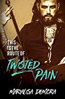 This Is The Route Of Twisted Pain (Neither This, Nor That, #1)