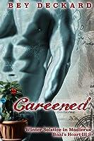 Careened: Winter Solstice in Madierus (Baal's Heart, #3.5)