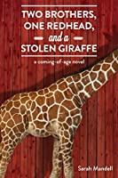 Two Brothers, One Redhead, and a Stolen Giraffe: a coming-of-age novel