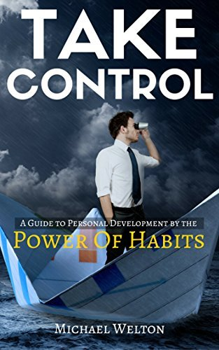 Take-Control-A-guide-to-Personal-Development-by-the-Power-of-Habits