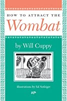 How To Attract The Wombat (Nonpareil Book Book 93)