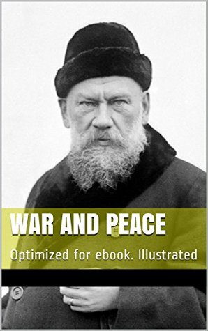 War and Peace: Optimized for ebook. Illustrated