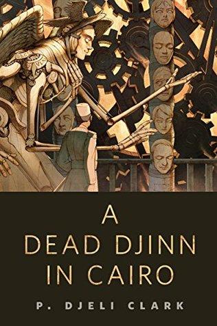 A Dead Djinn in Cairo by P. Djèlí Clark