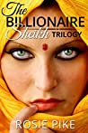 The Billionaire Sheikh Trilogy