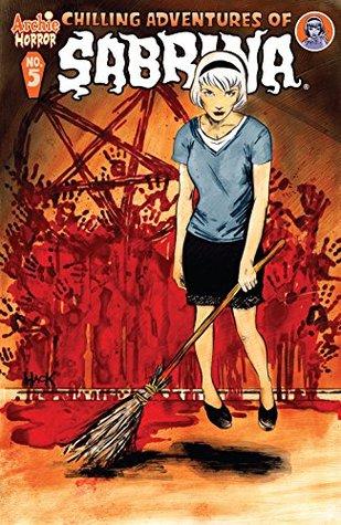 Chilling Adventures of Sabrina #5 by Roberto Aguirre-Sacasa