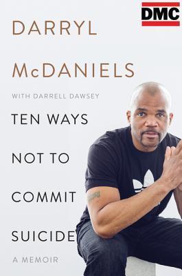 Ten Ways Not to Commit Suicide - A Memoir