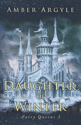 Daughter of Winter (Fairy Queens #3)