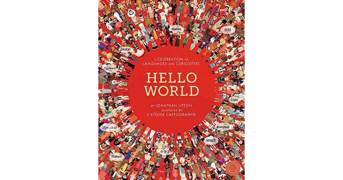 helloworld sweepstakes hello world a celebration of languages and curiosities by 3773