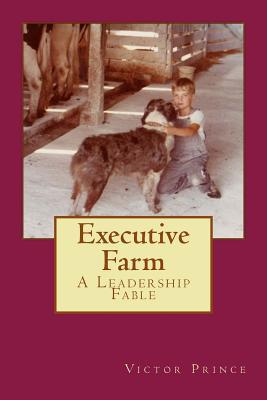 Executive Farm: A Leadership Fable
