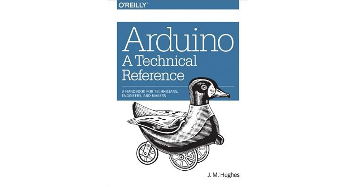Arduino in a Nutshell: A Desktop Quick Reference by John M