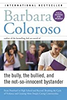 The Bully, The Bullied, And The Not-So Innocent Bystander