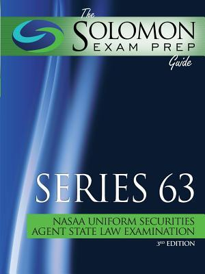 The Solomon Exam Prep Guide: Series 63 - Nasaa Uniform Securities Agent State Law Examination
