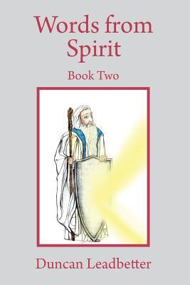 Words from Spirit - Book Two Transcripts from the Recordings of Trance Talks Received from Spirit - Duncan Leadbetter