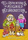 The Adventures of Reginald Stinkbottom