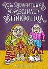 The Adventures of Reginald Stinkbottom