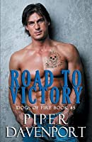 Road to Victory (Dogs of Fire MC, #5)