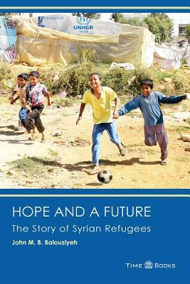 Hope and a Future: The Story of Syrian Refugees