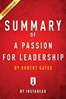 Summary of a Passion for Leadership: By Robert Gates - Includes Analysis