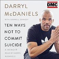 Ten Ways Not to Commit Suicide: A Memoir