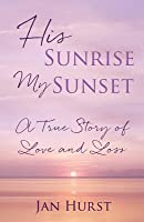 His Sunrise My Sunset