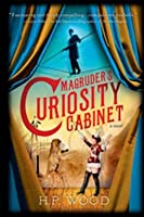 Magruder's Curiosity Cabinet
