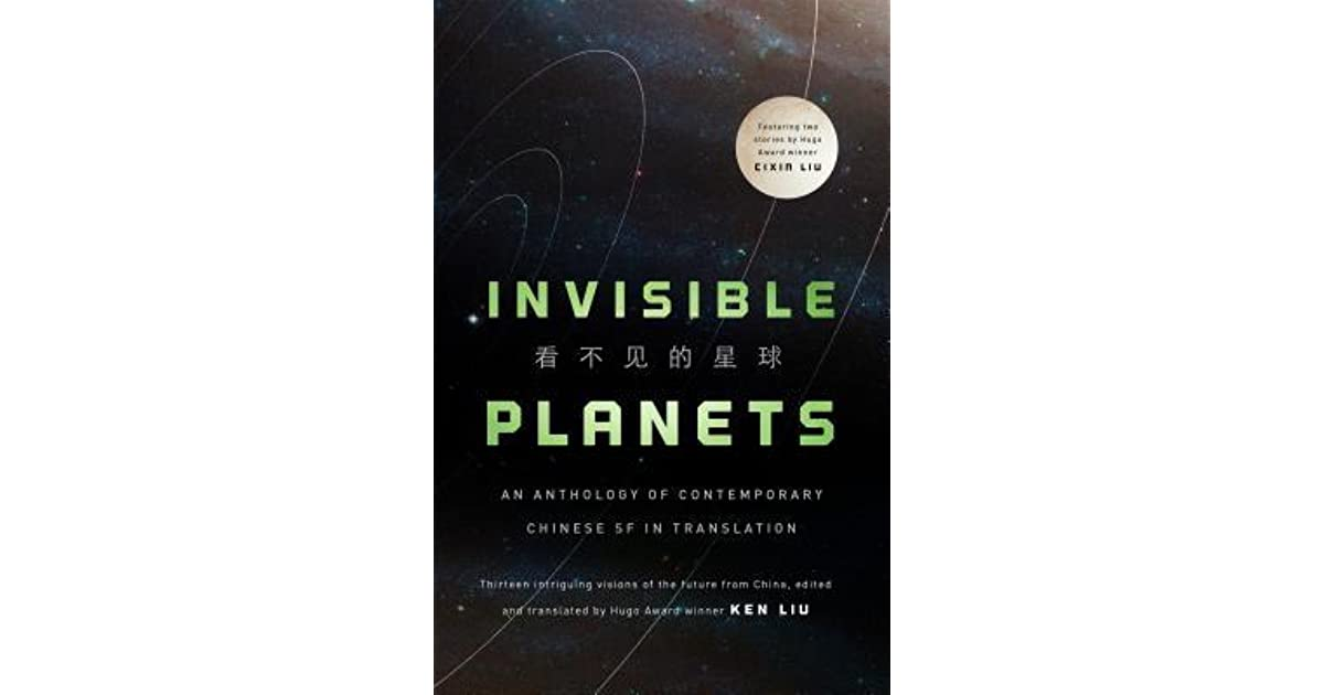 Invisible Planets: Contemporary Chinese Science Fiction in