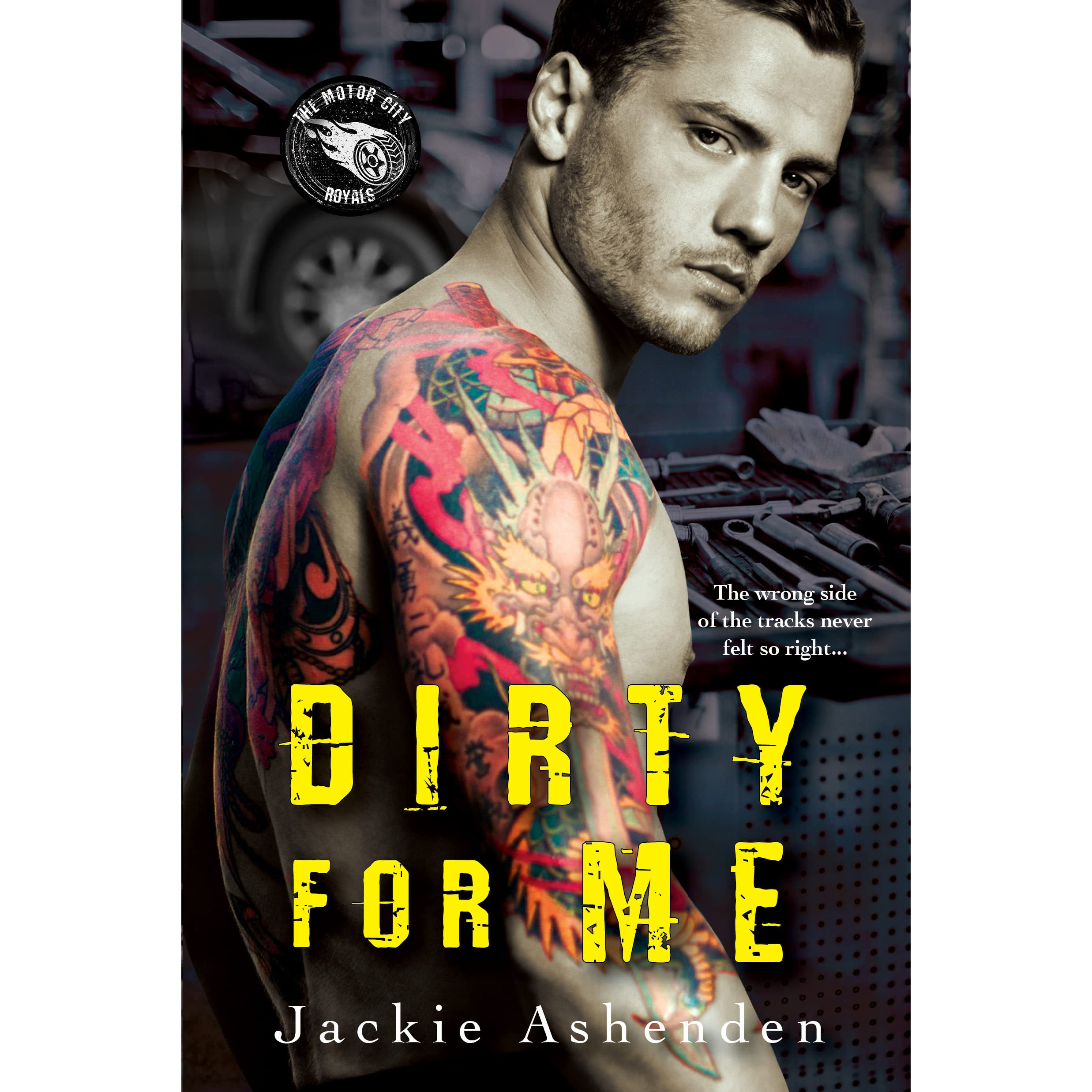 Dirty For Me Motor City Royals 1 By Jackie Ashenden