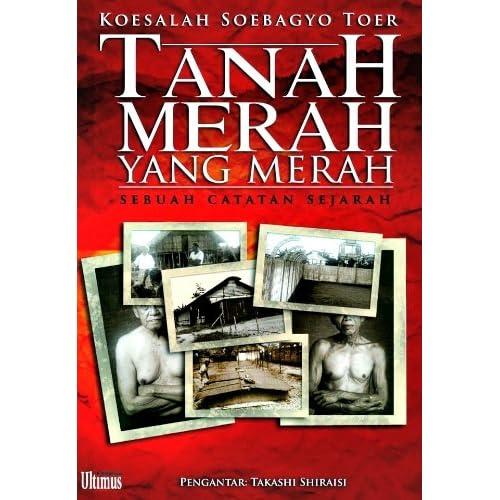 Tanah Merah Yang Merah: Sebuah Catatan Sejarah, by Koesalah Soebagyo Toer
