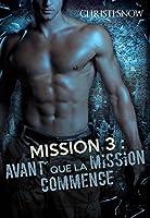 Mission 3 : Avant que la mission commence (Quand la mission se termine)