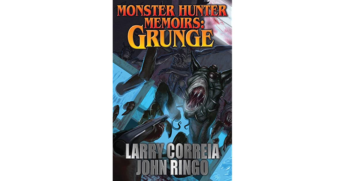 Grunge Monster Hunter Memoirs 1 By Larry Correia