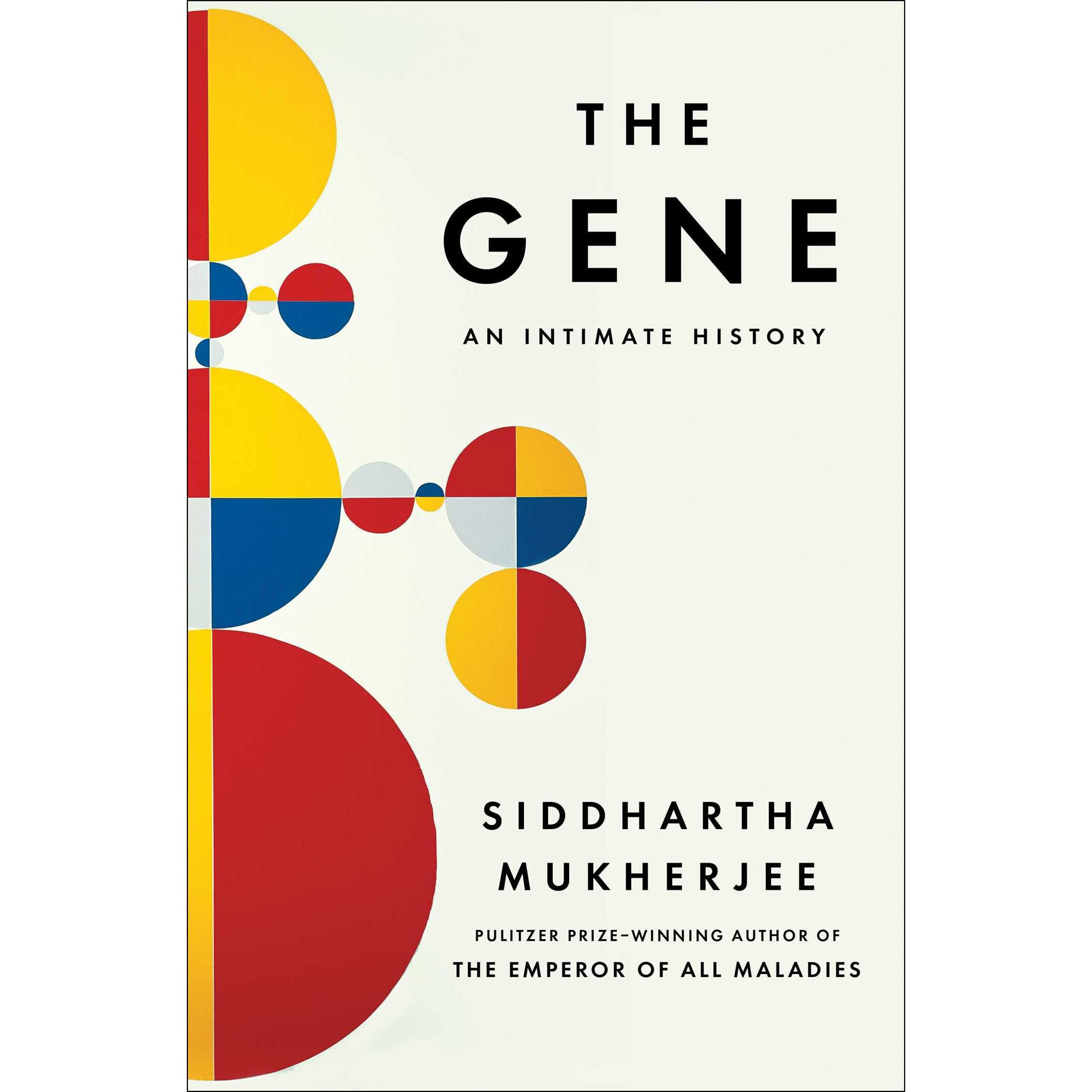 256a11c97588 The Gene: An Intimate History by Siddhartha Mukherjee