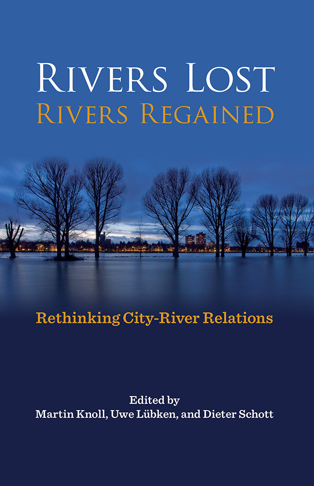 Rivers Lost, Rivers Regained Rethinking City-River Relations