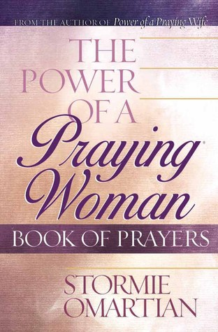 The Power of a Praying® Woman Book of Prayers by Stormie