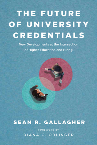 The Future of University Credentials: New Developments at the Intersection of Higher Education and Hiring
