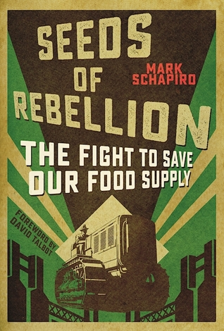 Food Chained: How the agri-business oligarchy has monopolized the world food supply and the disastrous results for farmers and consumers Mark Schapiro