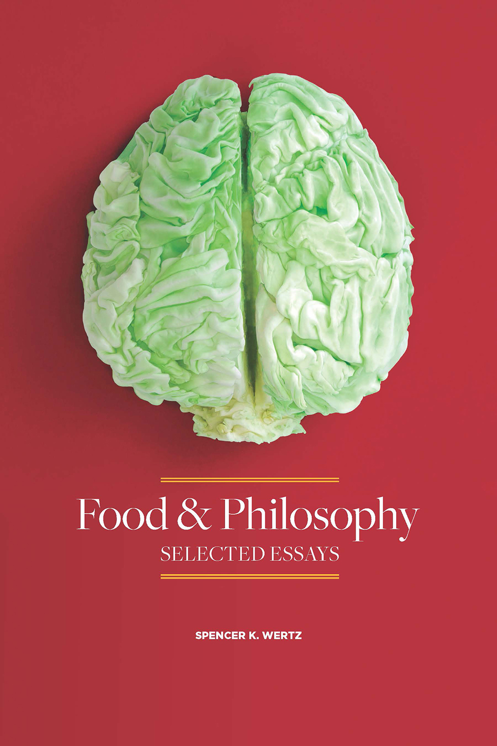 Food and Philosophy Selected Essays