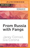 From Russia With Fangs (From Russia... #2)