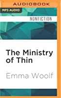 The Ministry of Thin: How Our Obsession with Weight Loss Got Out of Control
