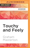 Touchy and Feely