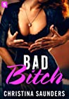 Bad Bitch (Bad Bitch, #1)