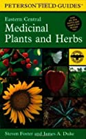 Field Guide to Medicinal Plants and Herbs: Of Eastern and Central North America (Peterson Field Guides)