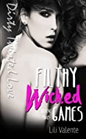 Filthy Wicked Games (Dirty Twisted Love) (Volume 2)
